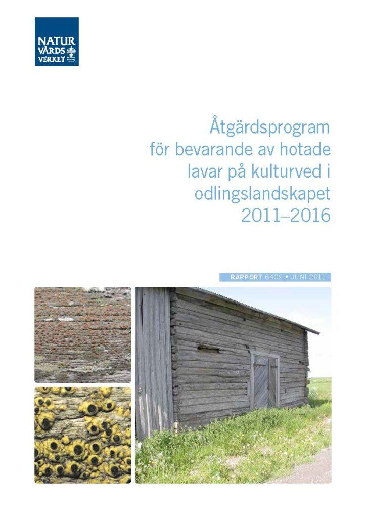 Framsida för rapporten Åtgärdsprogram för bevarande av hotade lavar på kulturved i odlingslandskapet 2011–2016