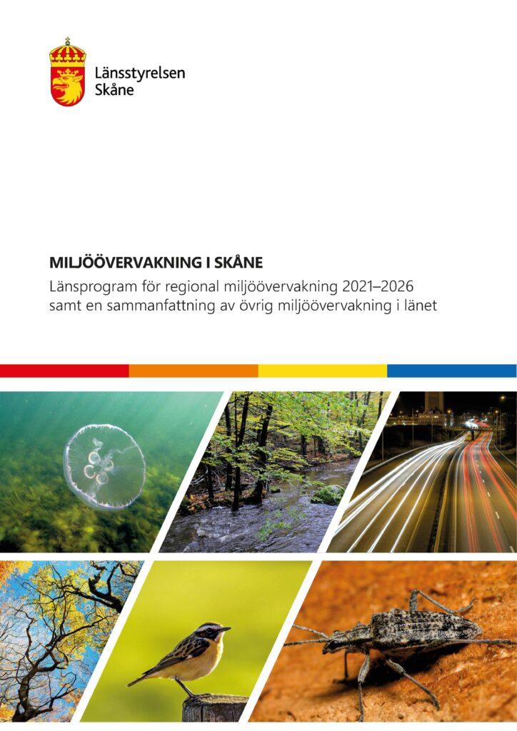 """Omslaget till rapporten """"Miljöövervakning i Skåne - Länsprogram för regional miljöövervakning 2021-2026 samt en sammanfattning av övrig miljöövervakning i länet."""